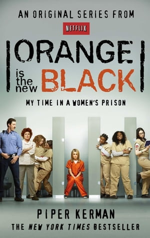 Orange Is the New Black My Time in a Women's Prison