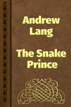 The Snake Prince by Andrew Lang