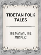 The Man and the Monkeys by Tibetan Folk Tales