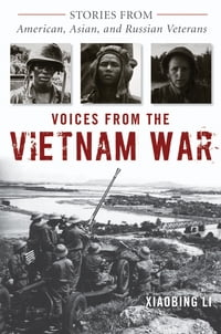 Voices from the Vietnam War: Stories from American, Asian, and Russian Veterans