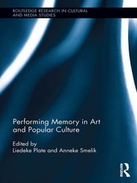 Performing Memory in Art and Popular Culture