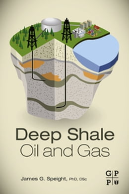 Book Deep Shale Oil and Gas by James G. Speight