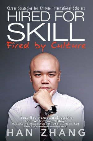 Hired for Skill Fired by Culture: Career Strategies for Chinese International Scholars