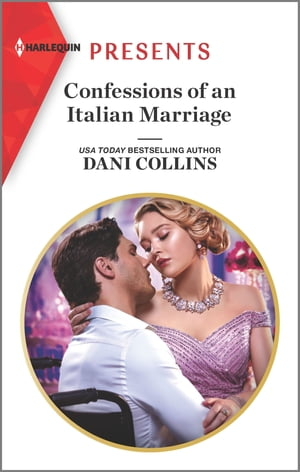 Confessions of an Italian Marriage by Dani Collins