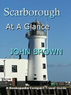 Scarborough At A Glance by John Brown