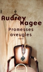 Promesses aveugles by Audrey MAGEE