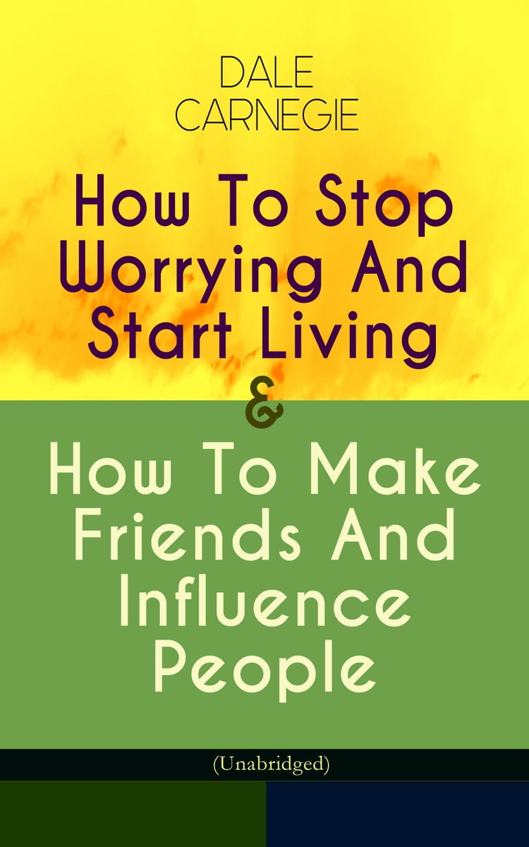 Stop Worrying And Start Living Ebook
