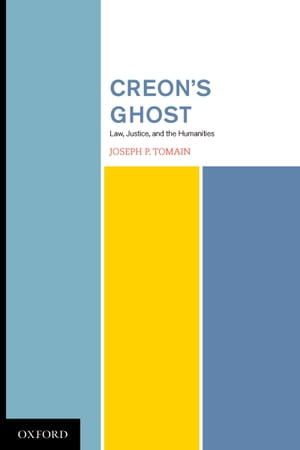 Creon's Ghost Law Justice and the Humanities