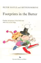 Footprints in the Butter by Peter Mayle
