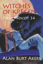 Witches of Kregen: Dray Prescot 34 by Alan Burt Akers