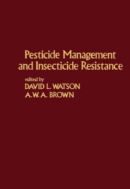 Book Pesticide Management and Insecticide Resistance by David Watson