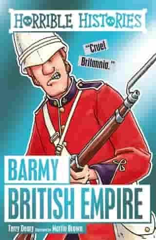 Horrible Histories: Barmy British Empire by Terry Deary