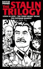 The Stalin Trilogy: Lenin in Love,the Teddy Bears' Picnic,the Potsdam Quartet (Oberon Modern Playwrights) by David Pinner