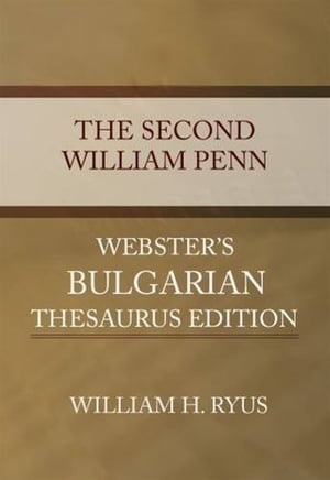 The Second William Penn by William H. Ryus