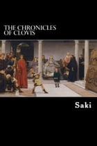 The Chronicles of Clovis by Saki
