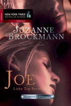 Joe - Liebe Top Secret: Romantic Suspense by Daniela Peter