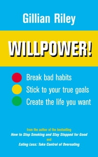 Willpower!: How to Master Self-control