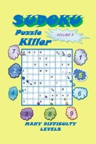 Killer Sudoku Puzzle, Volume 3 by YobiTech Consulting