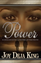 Power: No One Man Should Have All That Power...But There Were Two by Joy Deja King