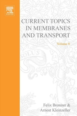 Book Current Topics in Membranes and Transport by Bronner, Felix