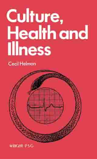Culture, Health and Illness: An Introduction for Health Professionals