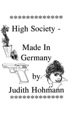 High Society - Made in Germany by Judith Hohmann