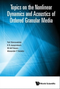 Topics on the Nonlinear Dynamics and Acoustics of Ordered Granular Media