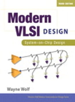 Book Modern VLSI Design: System-on-Chip Design by Wayne Wolf