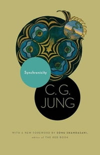 Synchronicity: An Acausal Connecting Principle. (From Vol. 8. of the Collected Works of C. G. Jung…