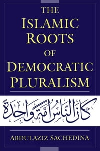 The Islamic Roots of Democratic Pluralism