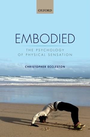 Embodied The psychology of physical sensation
