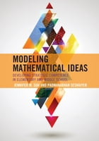 Modeling Mathematical Ideas: Developing Strategic Competence in Elementary and Middle School by Jennifer M. Suh