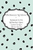 The Peacock 'At Home:': A Sequel to the Butterfly's Ball