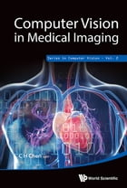 Computer Vision in Medical Imaging by C H Chen