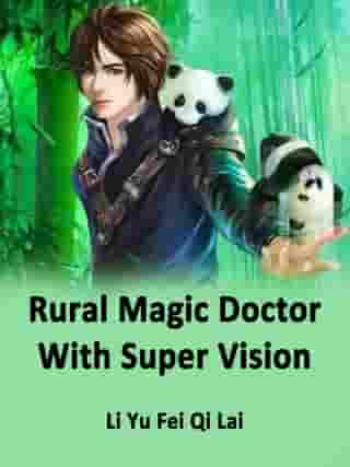 Rural Magic Doctor With Super Vision: Volume 10