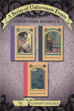 Book A Series of Unfortunate Events Collection: Books 4-6 by Lemony Snicket