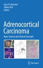 Adrenocortical Carcinoma: Basic Science and Clinical Concepts