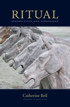Ritual : Perspectives and Dimensions--Revised Edition: Perspectives and Dimensions