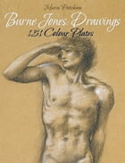 Burne Jones: Drawings 151 Colour Plates by Maria Peitcheva