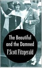 The Beautiful and the Damned by Francis Scott Fitzgerald