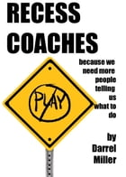 Recess Coaches by Darrel Miller