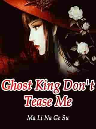 Ghost King, Don't Tease Me: Volume 3