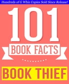 The Book Thief - 101 Amazingly True Facts You Didn't Know: Fun Facts and Trivia Tidbits Quiz Game Books by G Whiz