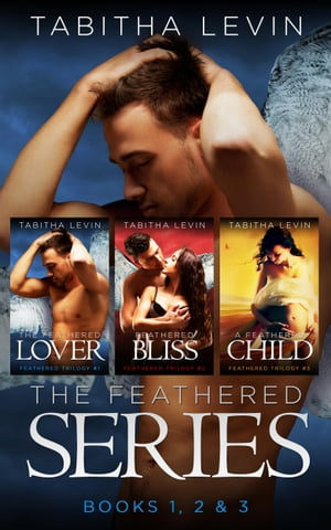 The Feathered Series (Books 1, 2 & 3) Box Set Bundle by Tabitha Levin