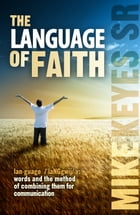 The Language of Faith by Mike Keyes Sr.