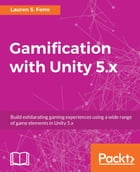 Gamification with Unity 5.x by Lauren S. Ferro