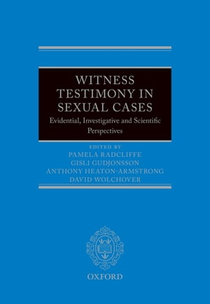 Witness Testimony in Sexual Cases Evidential,  Investigative and Scientific Perspectives
