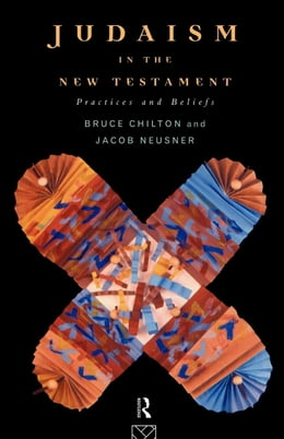 Book Judaism in the New Testament by Chilton, Bruce