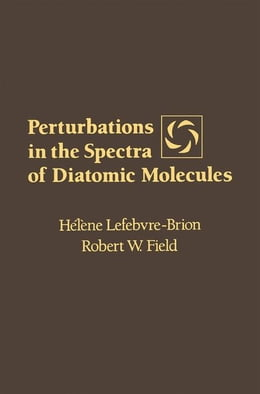 Book Perturbations in the Spectra of Diatomic molecules by Lefebvre-Brion, Helene