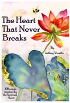 The Heart That Never Breaks by Jeffrey Vionito